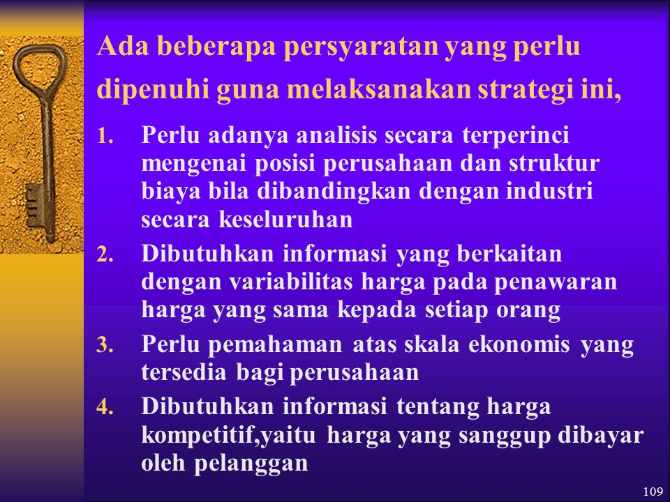Ada beberapa persyaratan yang perlu dipenuhi guna melaksanakan strategi ini,