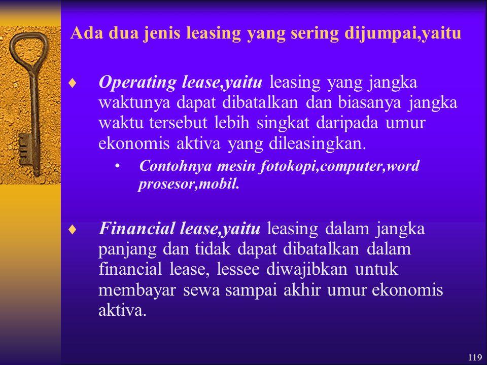 Ada dua jenis leasing yang sering dijumpai,yaitu