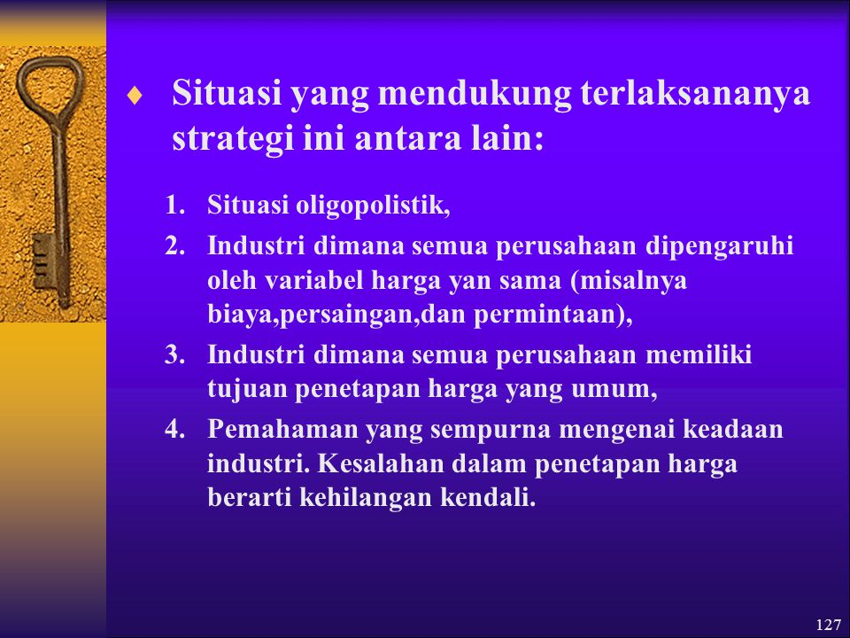 Situasi yang mendukung terlaksananya strategi ini antara lain: