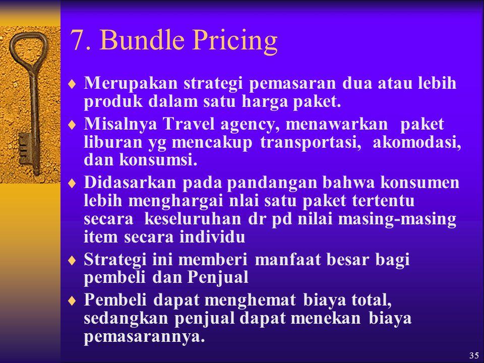 7. Bundle Pricing Merupakan strategi pemasaran dua atau lebih produk dalam satu harga paket.