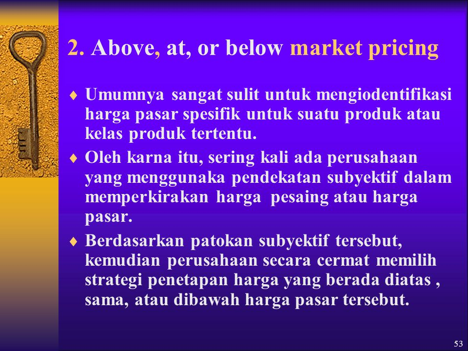 2. Above, at, or below market pricing