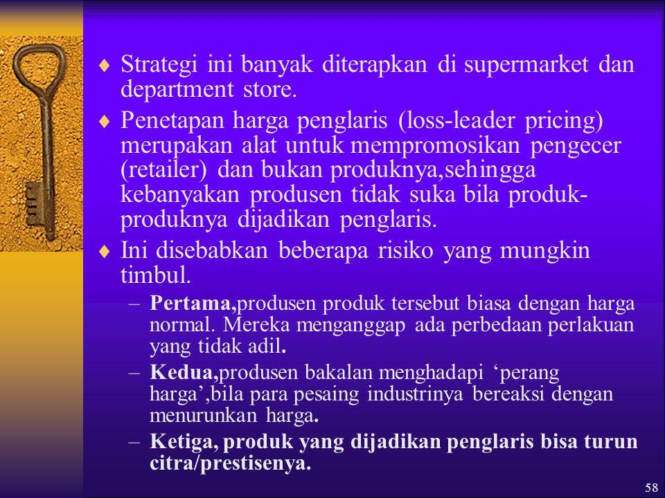 Strategi ini banyak diterapkan di supermarket dan department store.