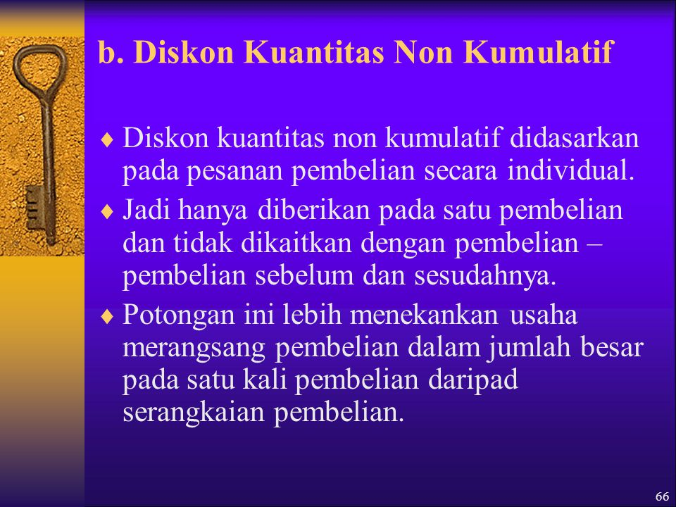 b. Diskon Kuantitas Non Kumulatif