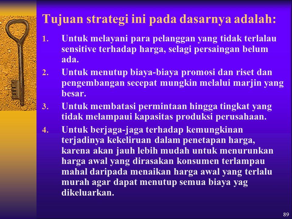 Tujuan strategi ini pada dasarnya adalah: