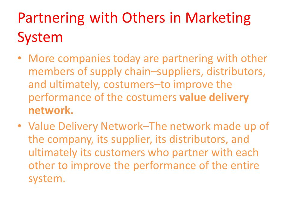 Partnering with Others in Marketing System