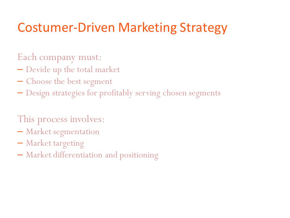Costumer-Driven Marketing Strategy