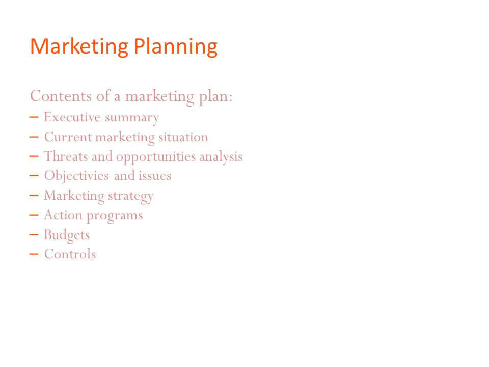 Marketing Planning Contents of a marketing plan: Executive summary