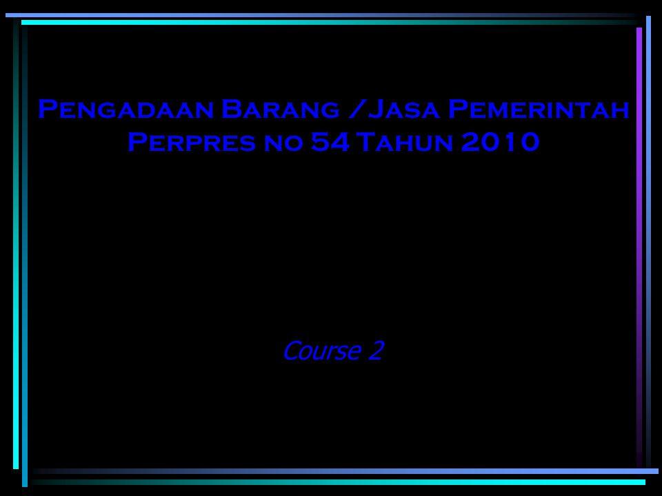 Pengadaan Barang /Jasa Pemerintah Perpres no 54 Tahun 2010