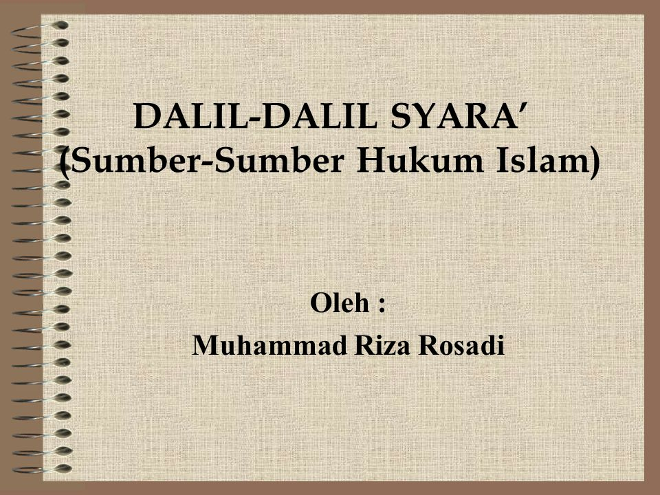 DALIL-DALIL SYARA' (Sumber-Sumber Hukum Islam)