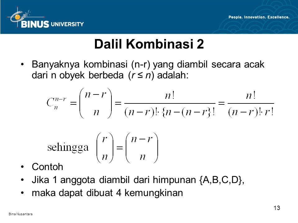 Dalil Kombinasi 2 Banyaknya kombinasi (n-r) yang diambil secara acak dari n obyek berbeda (r ≤ n) adalah: