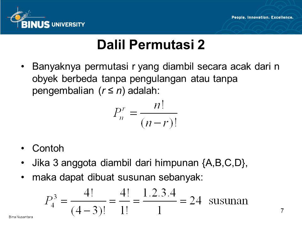 Dalil Permutasi 2 Banyaknya permutasi r yang diambil secara acak dari n obyek berbeda tanpa pengulangan atau tanpa pengembalian (r ≤ n) adalah: