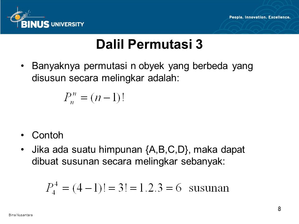 Dalil Permutasi 3 Banyaknya permutasi n obyek yang berbeda yang disusun secara melingkar adalah: Contoh.