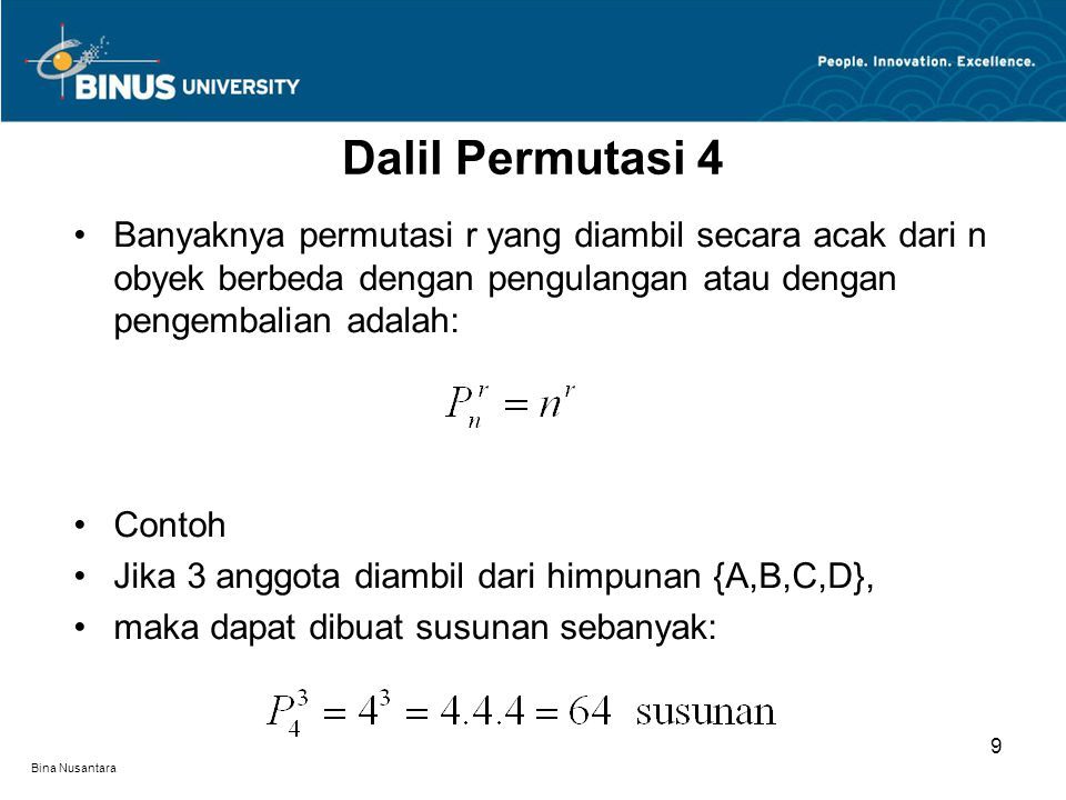 Dalil Permutasi 4 Banyaknya permutasi r yang diambil secara acak dari n obyek berbeda dengan pengulangan atau dengan pengembalian adalah: