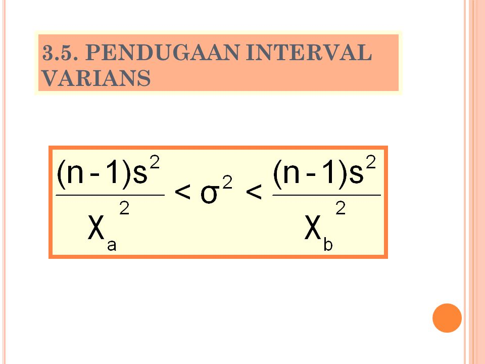 3.5. PENDUGAAN INTERVAL VARIANS