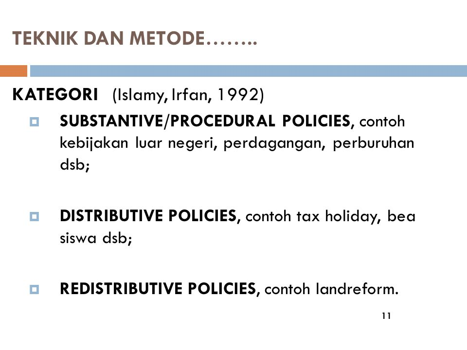 TEKNIK DAN METODE…….. KATEGORI (Islamy, Irfan, 1992)