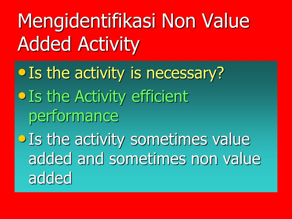Mengidentifikasi Non Value Added Activity