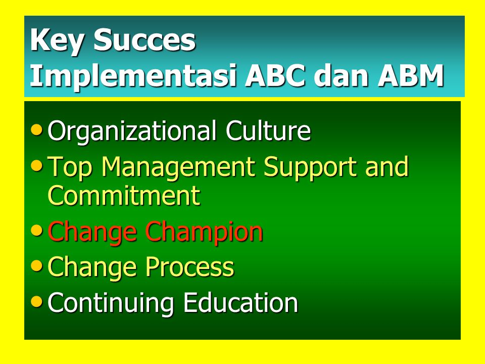Key Succes Implementasi ABC dan ABM