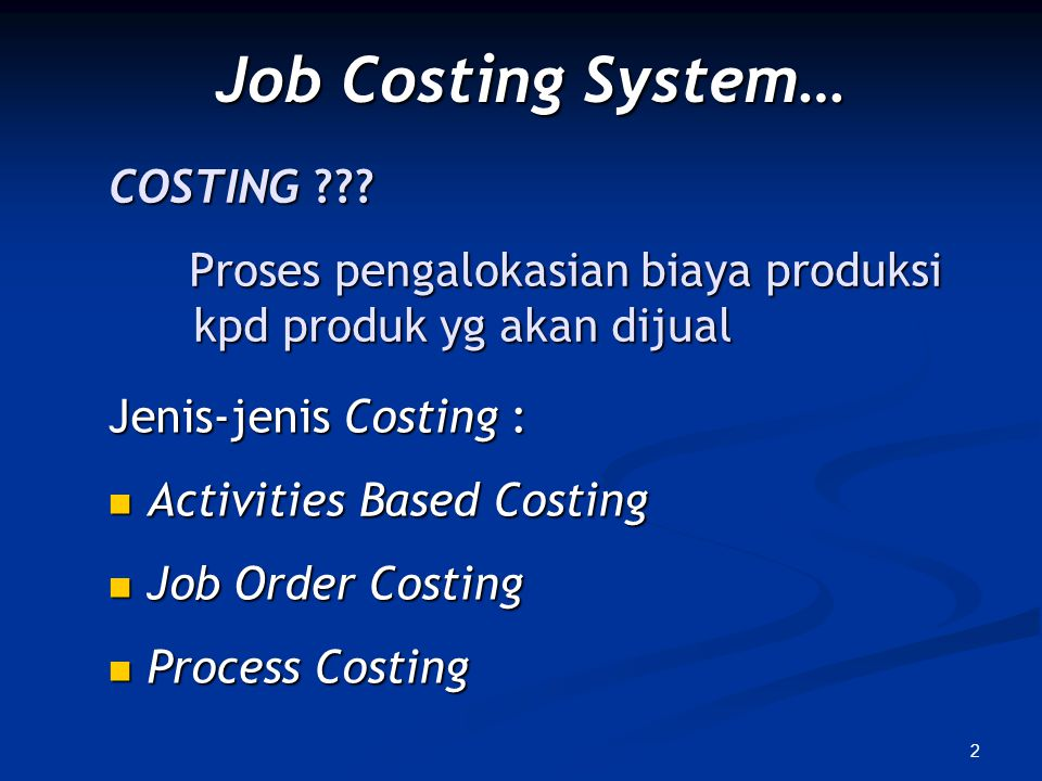 Job Costing System… COSTING