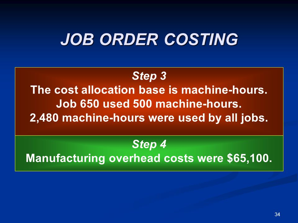 JOB ORDER COSTING Step 3 The cost allocation base is machine-hours.