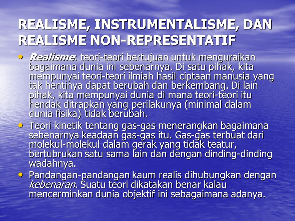 REALISME, INSTRUMENTALISME, DAN REALISME NON-REPRESENTATIF