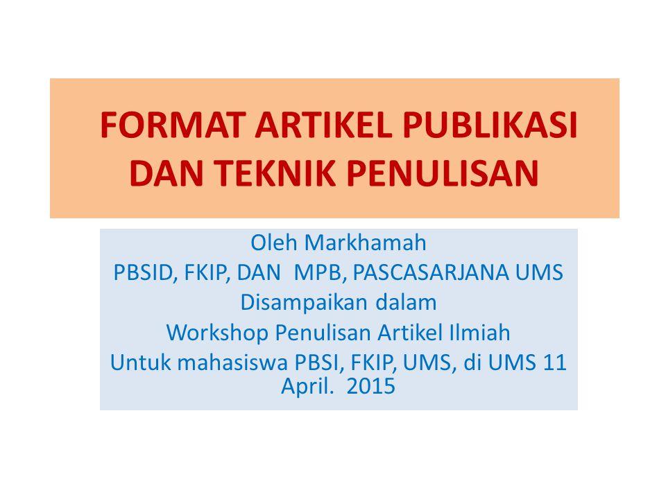 FORMAT ARTIKEL PUBLIKASI DAN TEKNIK PENULISAN