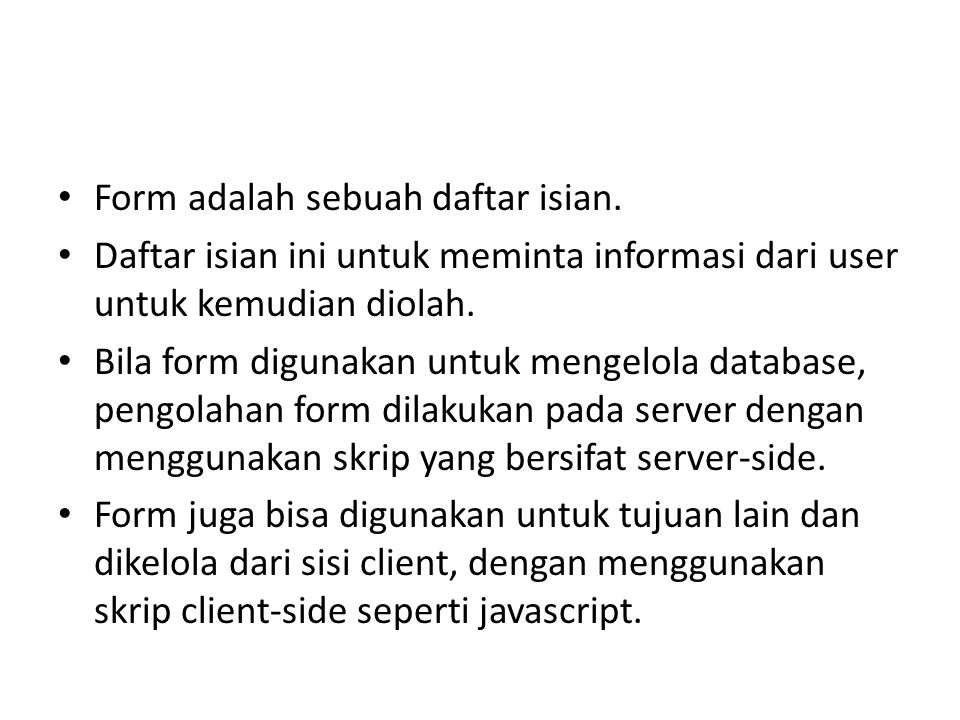 Form adalah sebuah daftar isian.