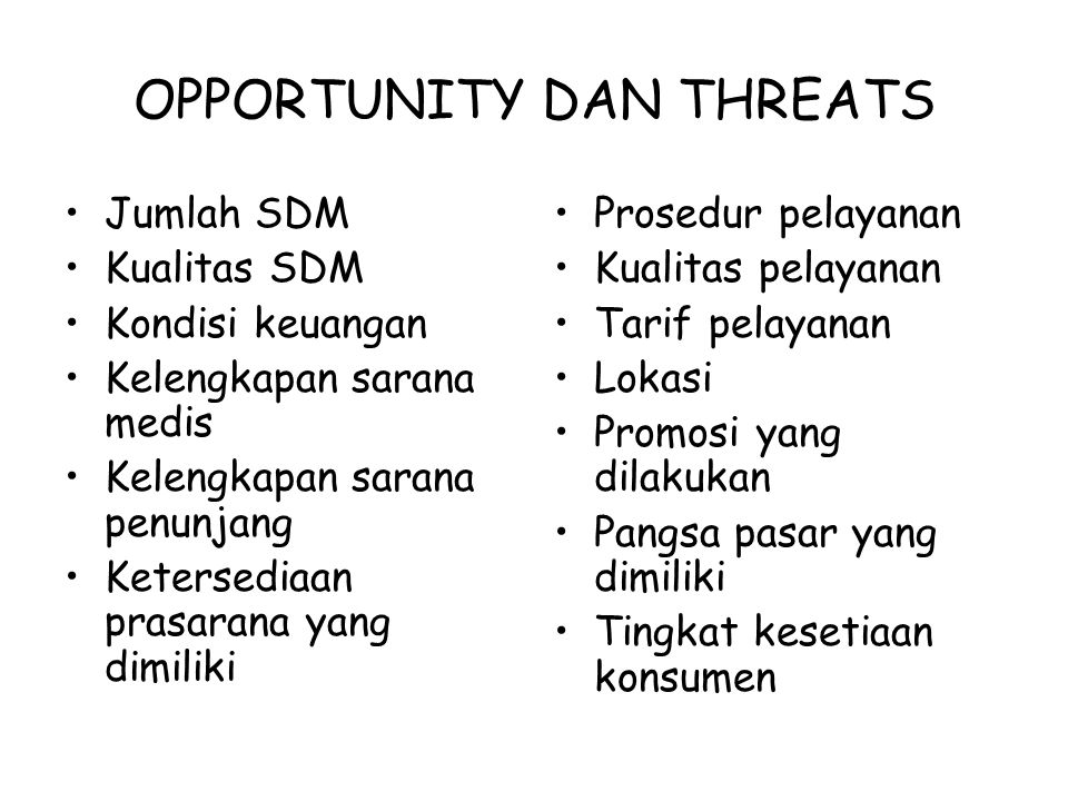 OPPORTUNITY DAN THREATS