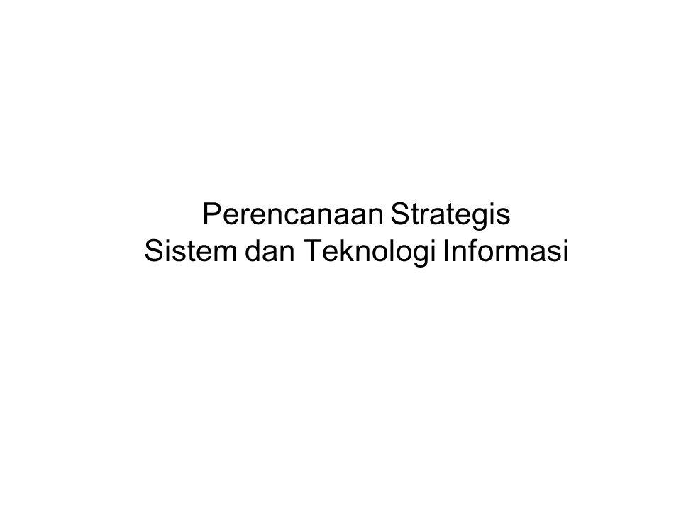 Perencanaan Strategis Sistem dan Teknologi Informasi