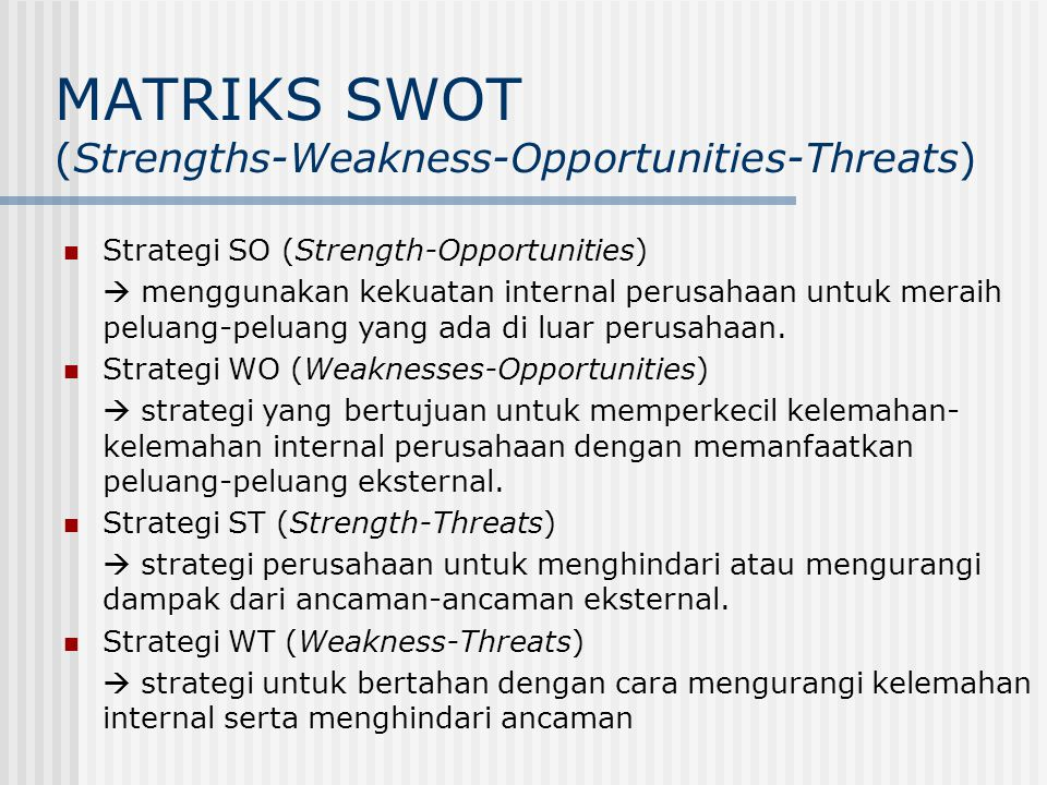 MATRIKS SWOT (Strengths-Weakness-Opportunities-Threats)
