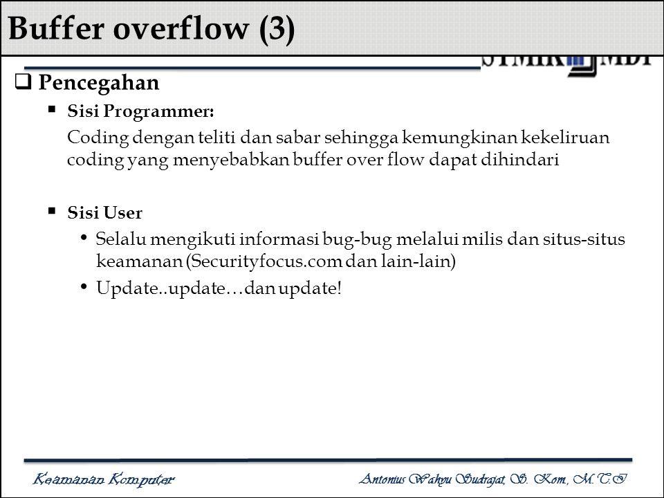 Buffer overflow (3) Pencegahan Sisi Programmer: