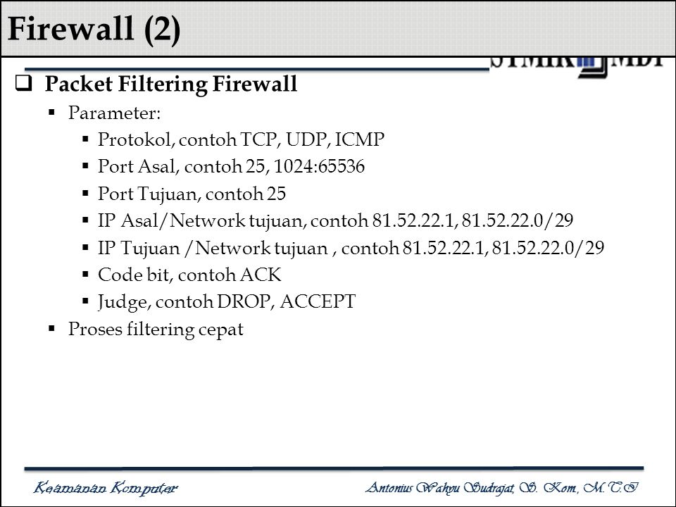 Firewall (2) Packet Filtering Firewall Parameter: