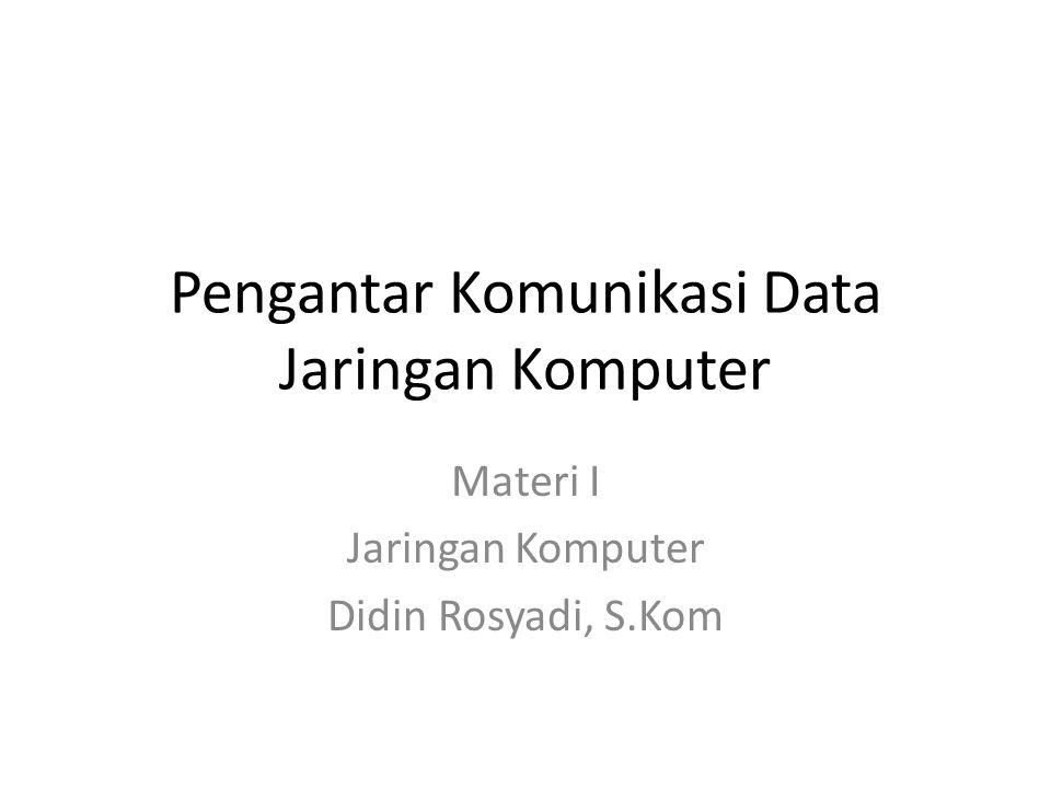 Pengantar Komunikasi Data Jaringan Komputer