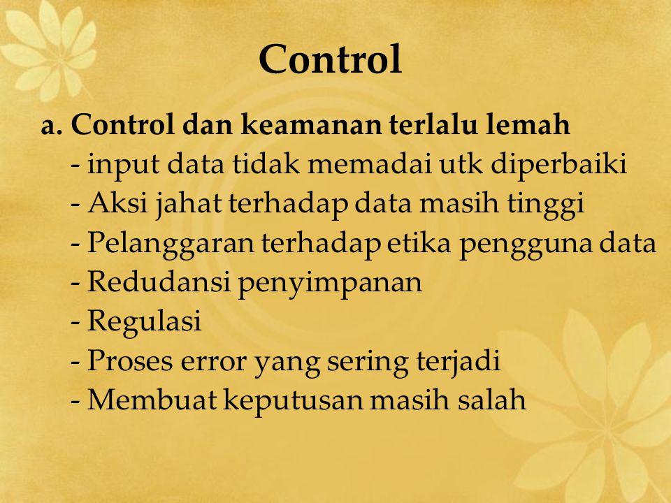 Control a. Control dan keamanan terlalu lemah