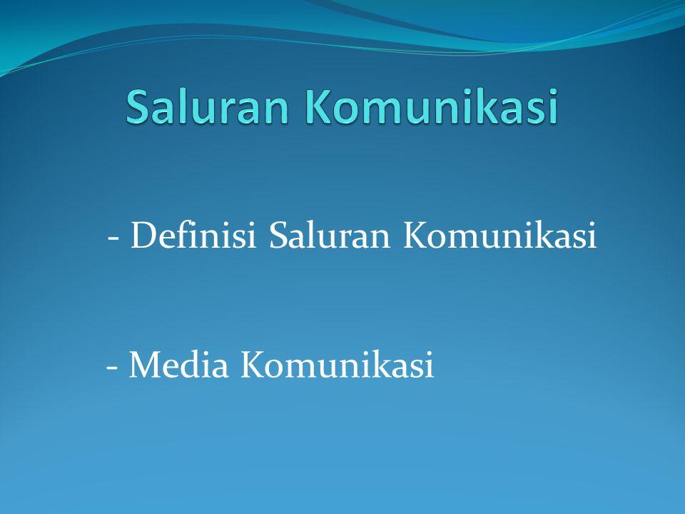 Saluran Komunikasi - Definisi Saluran Komunikasi - Media Komunikasi