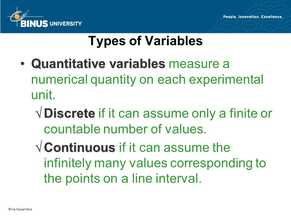 Discrete if it can assume only a finite or countable number of values.