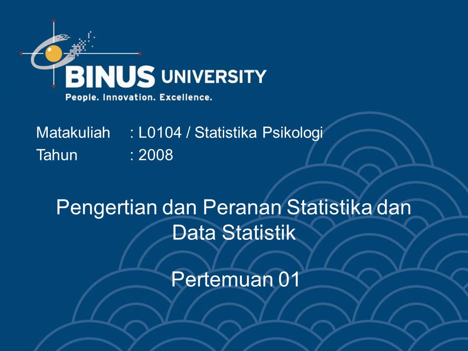 Pengertian dan Peranan Statistika dan Data Statistik Pertemuan 01