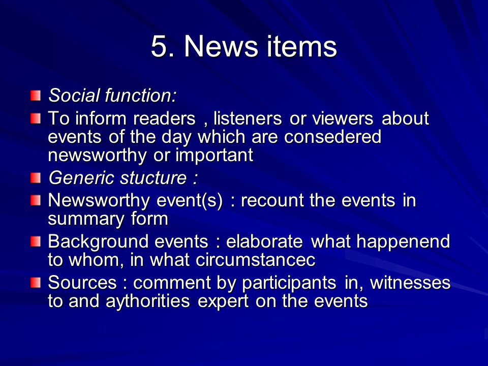 5. News items Social function: