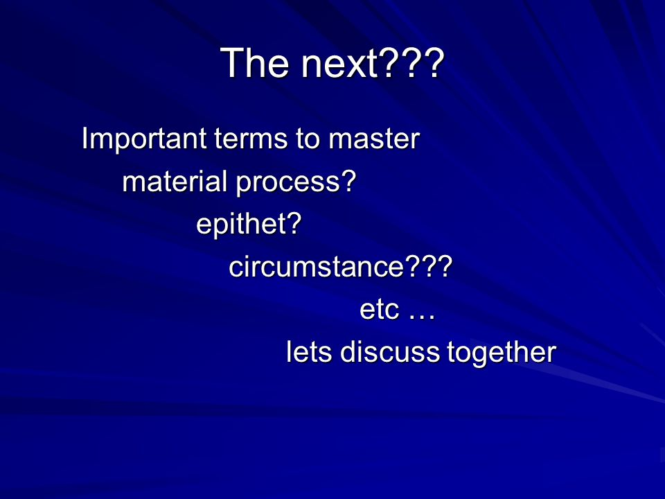 The next Important terms to master material process epithet