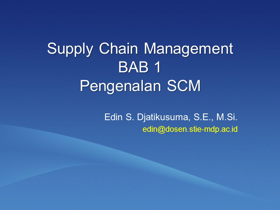 Supply Chain Management BAB 1 Pengenalan SCM