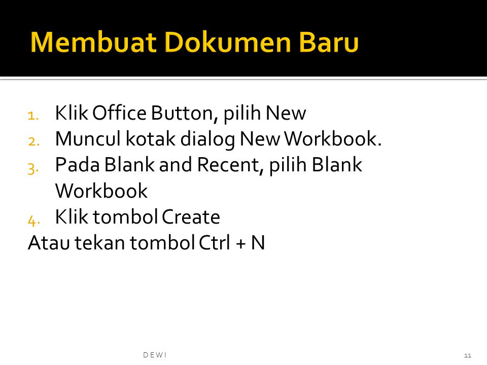 Membuat Dokumen Baru Klik Office Button, pilih New