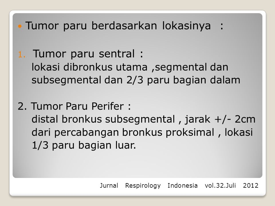 Tumor paru berdasarkan lokasinya : Tumor paru sentral :