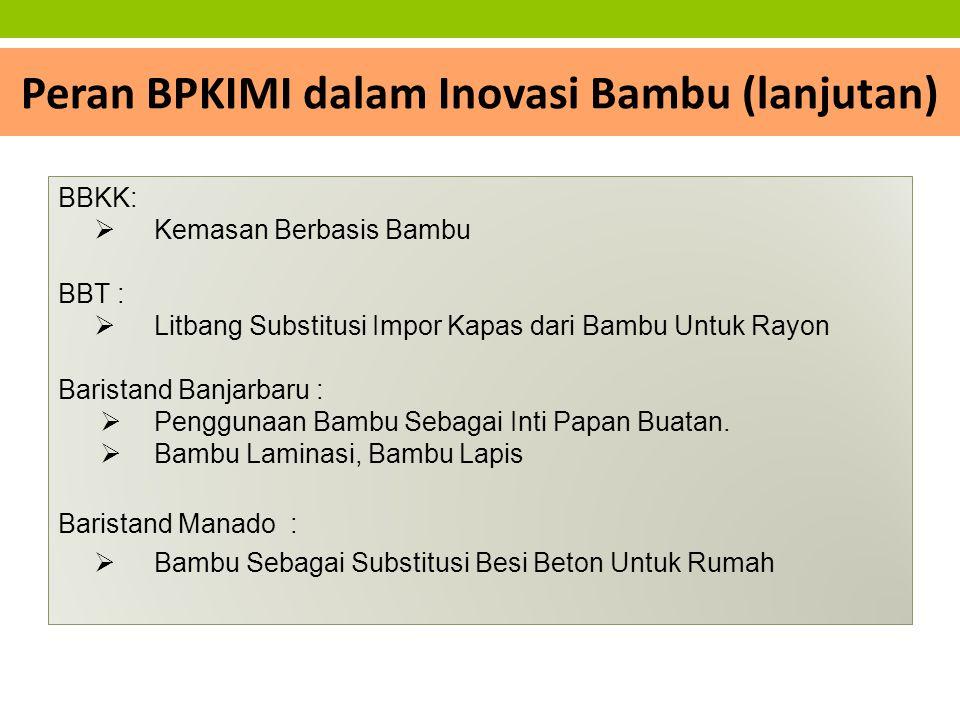 Peran BPKIMI dalam Inovasi Bambu (lanjutan)