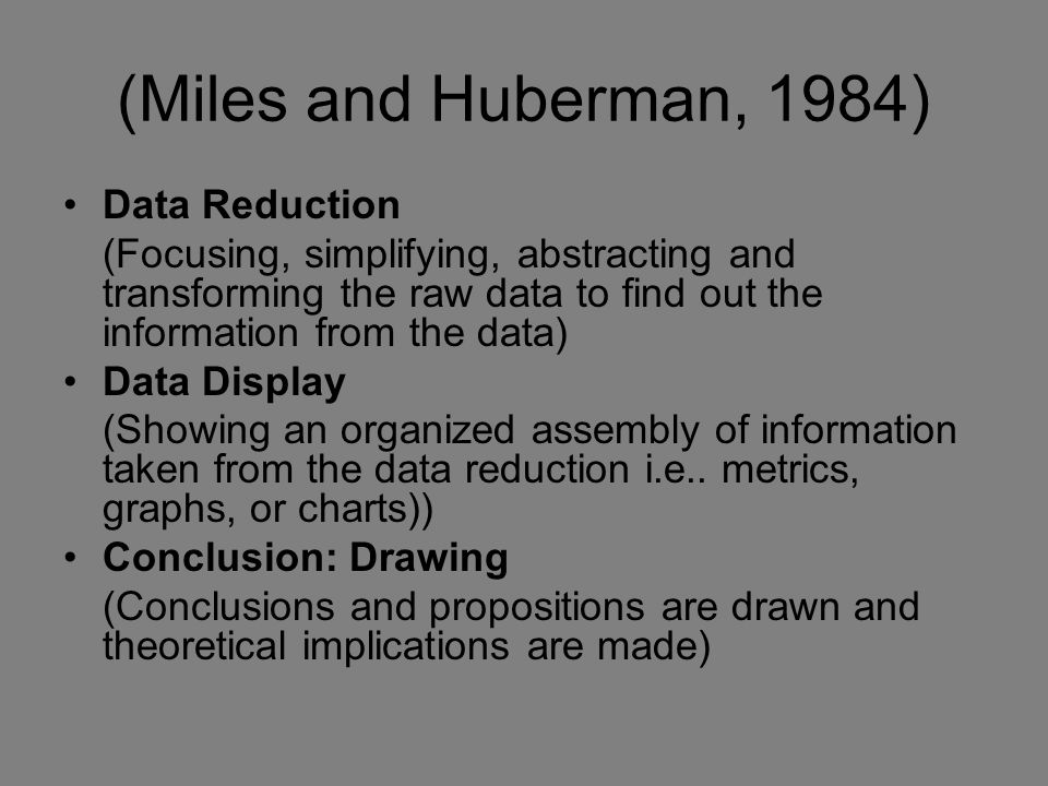(Miles and Huberman, 1984) Data Reduction