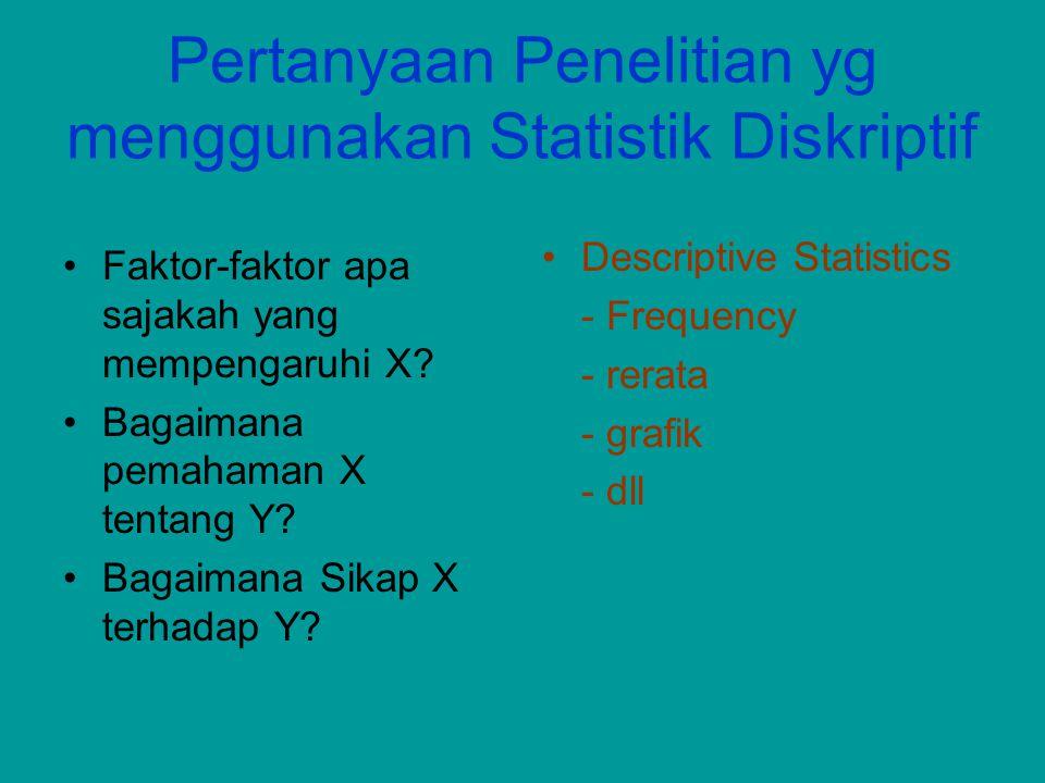 Pertanyaan Penelitian yg menggunakan Statistik Diskriptif
