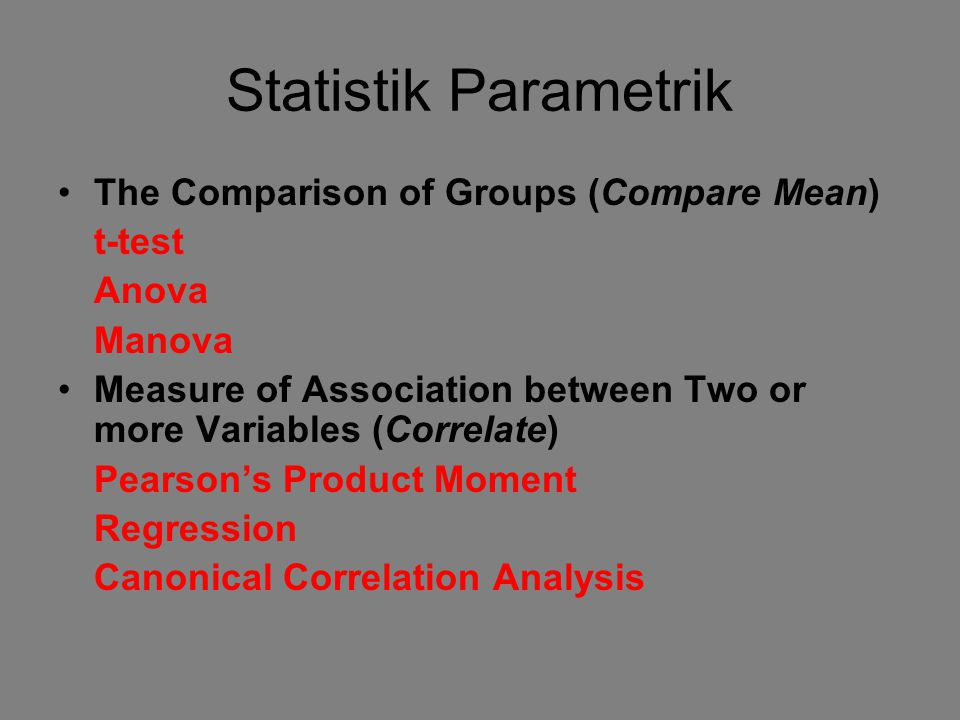 Statistik Parametrik The Comparison of Groups (Compare Mean) t-test