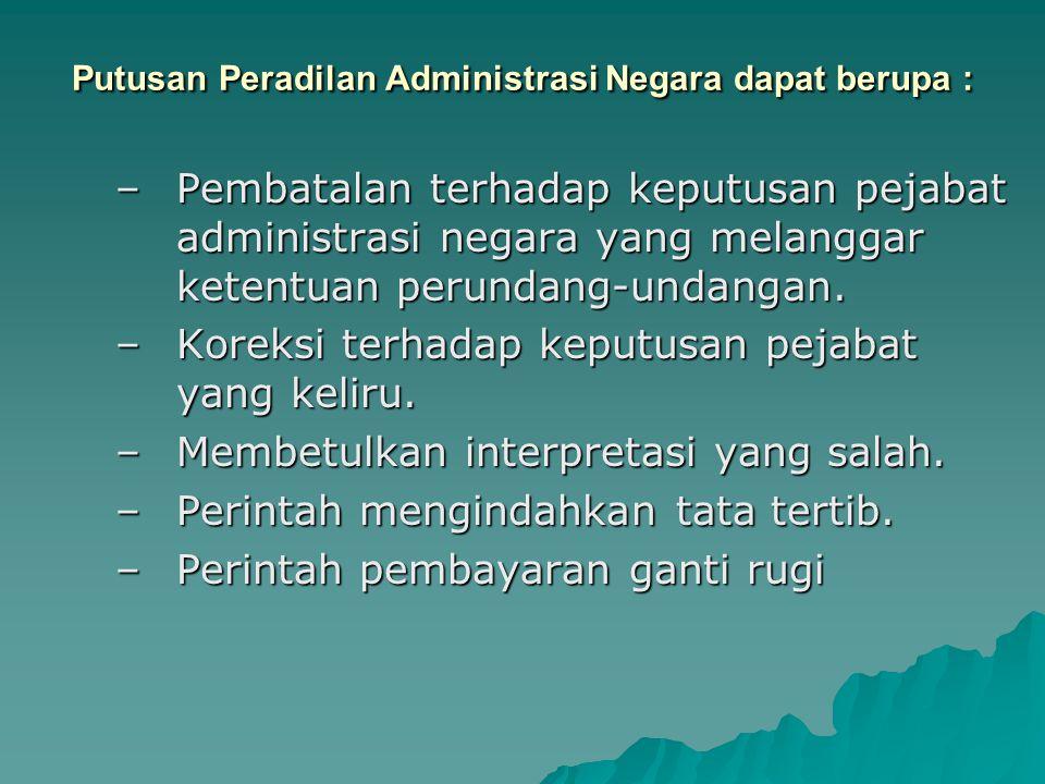 Putusan Peradilan Administrasi Negara dapat berupa :