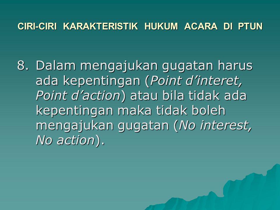CIRI-CIRI KARAKTERISTIK HUKUM ACARA DI PTUN
