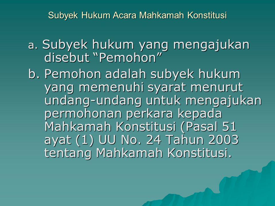 Subyek Hukum Acara Mahkamah Konstitusi