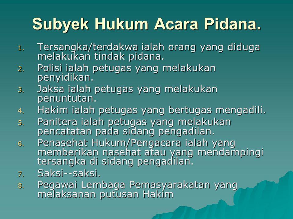 Subyek Hukum Acara Pidana.