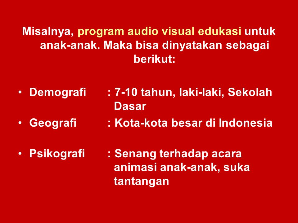Misalnya, program audio visual edukasi untuk anak-anak